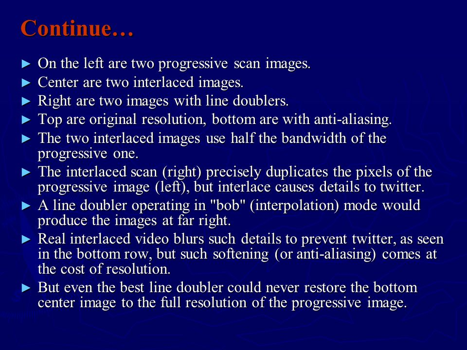 Continue… ► On the left are two progressive scan images.