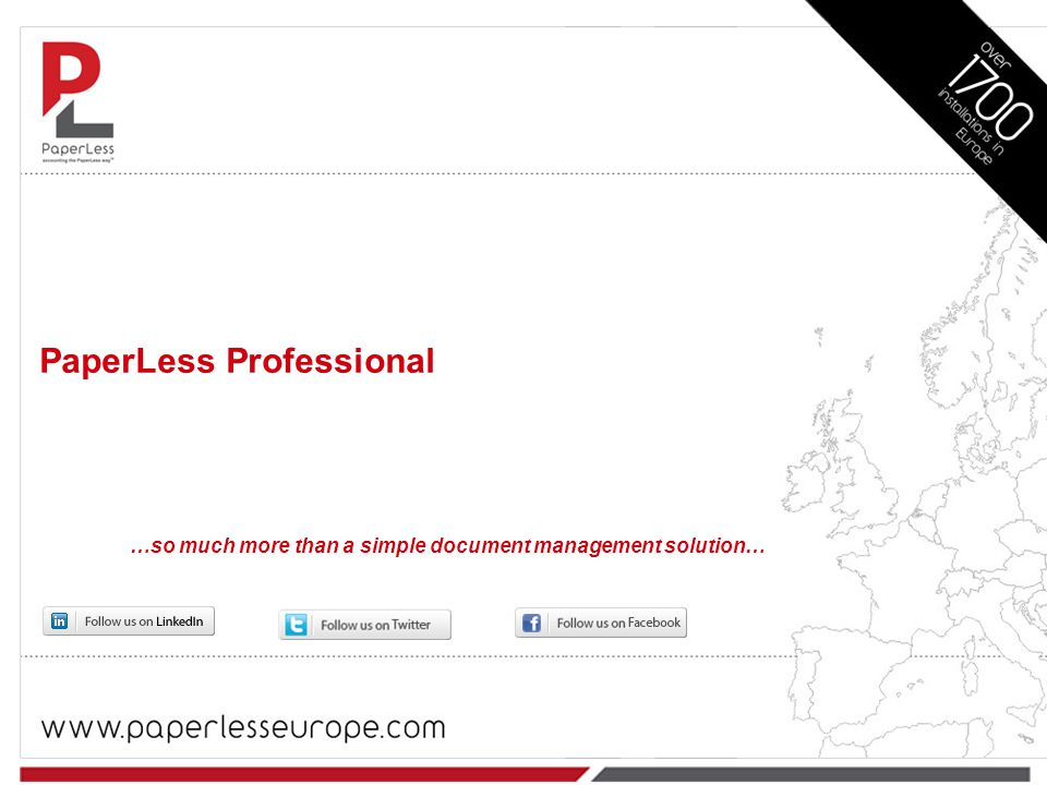 PaperLess Professional …so much more than a simple document management solution…