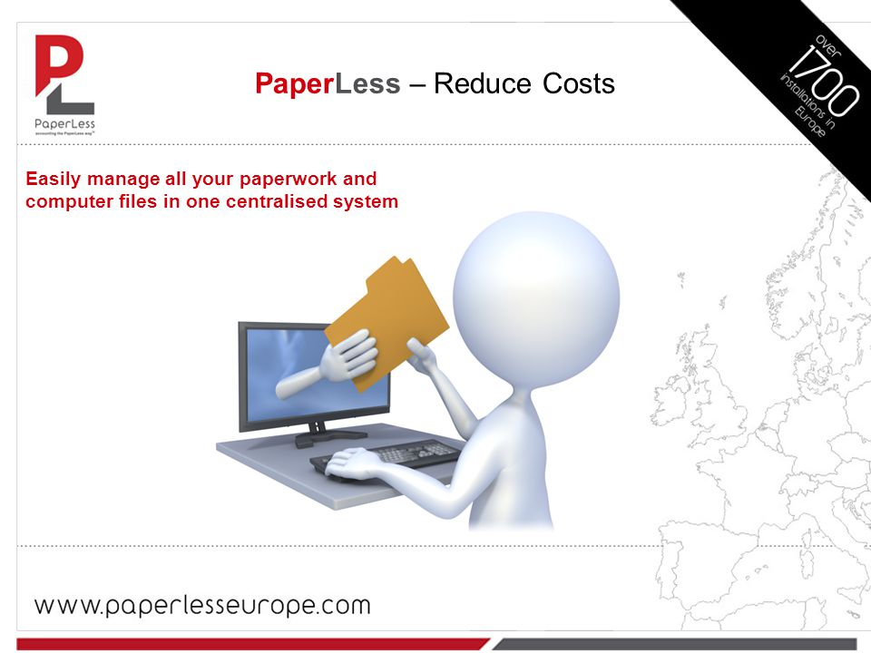 Easily manage all your paperwork and computer files in one centralised system PaperLess – Reduce Costs