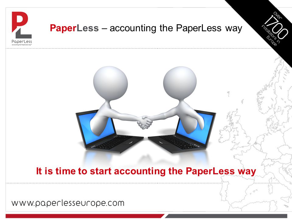 It is time to start accounting the PaperLess way PaperLess – accounting the PaperLess way