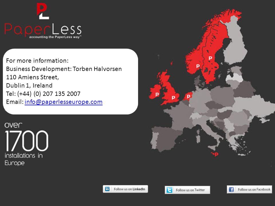 For more information: Business Development: Torben Halvorsen 110 Amiens Street, Dublin 1, Ireland Tel: (+44) (0) 207 135 2007 Email: info@paperlesseurope.cominfo@paperlesseurope.com