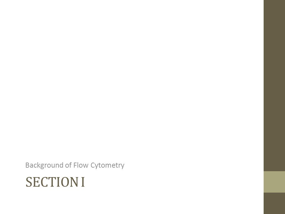 Background of Flow Cytometry SECTION I