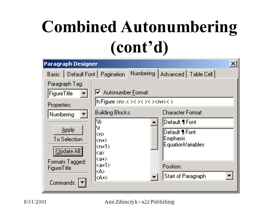 8/31/2001Ann Zdunczyk - a2z Publishing Combined Autonumbering (cont'd)