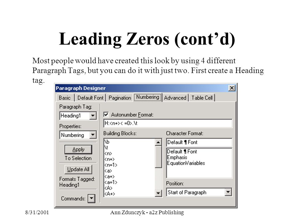 8/31/2001Ann Zdunczyk - a2z Publishing Most people would have created this look by using 4 different Paragraph Tags, but you can do it with just two.