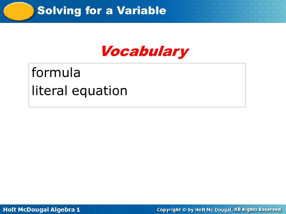 Holt McDougal Algebra 1 Solving for a Variable formula literal equation Vocabulary