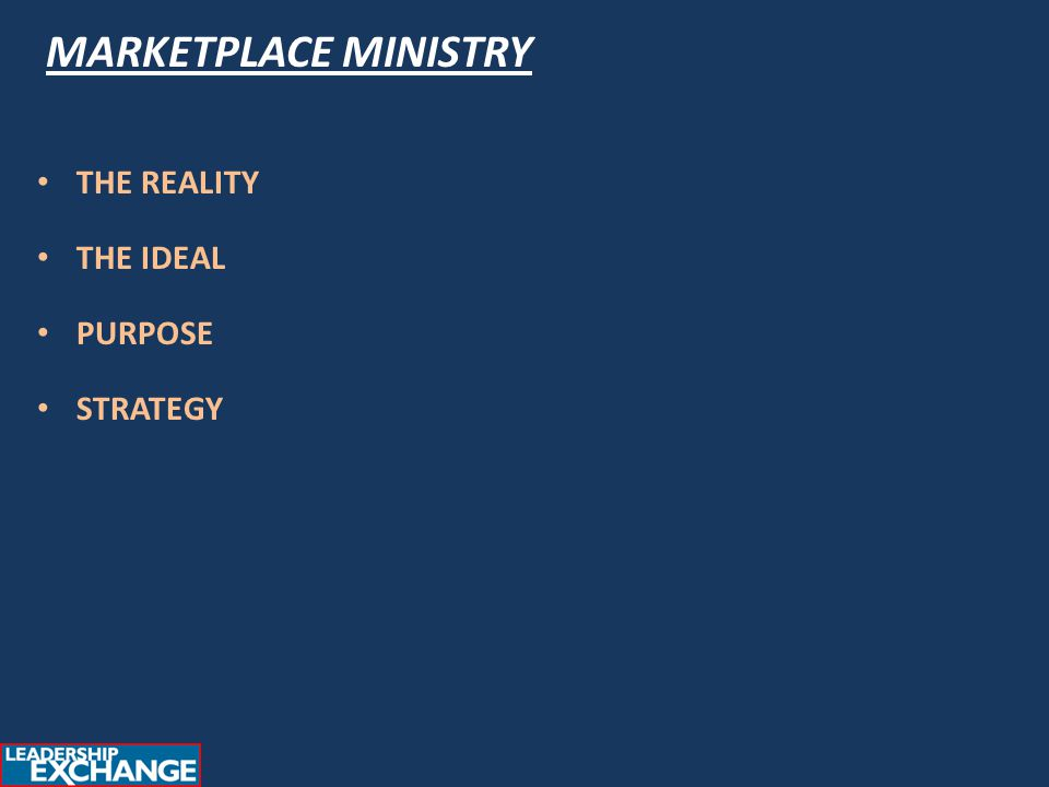 MARKETPLACE MINISTRY THE REALITY THE IDEAL PURPOSE STRATEGY