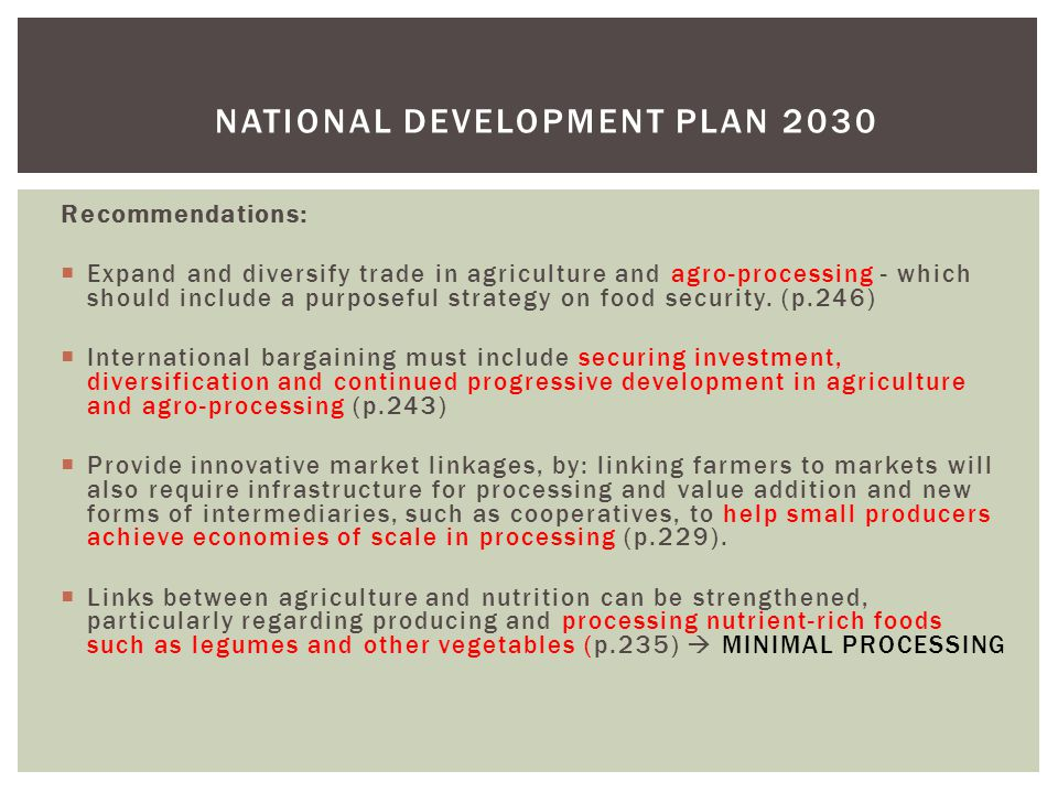 Recommendations:  Expand and diversify trade in agriculture and agro-processing - which should include a purposeful strategy on food security.