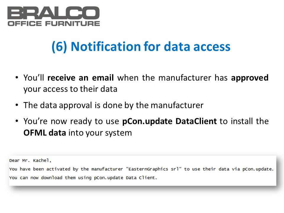 (6) Notification for data access You'll receive an email when the manufacturer has approved your access to their data The data approval is done by the