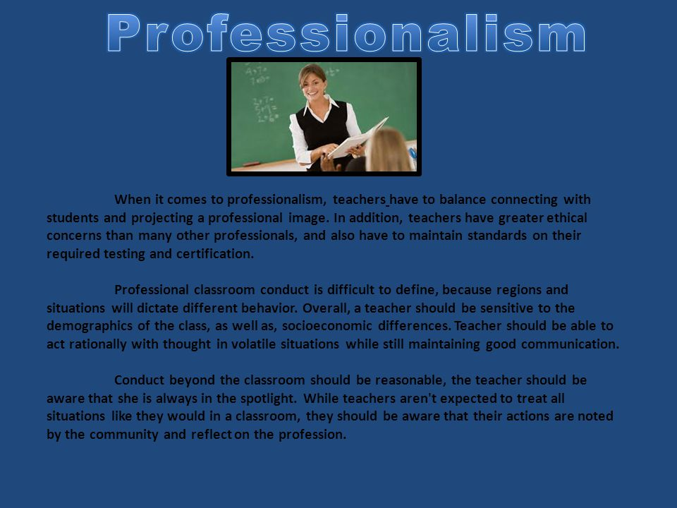 When it comes to professionalism, teachers have to balance connecting with students and projecting a professional image.
