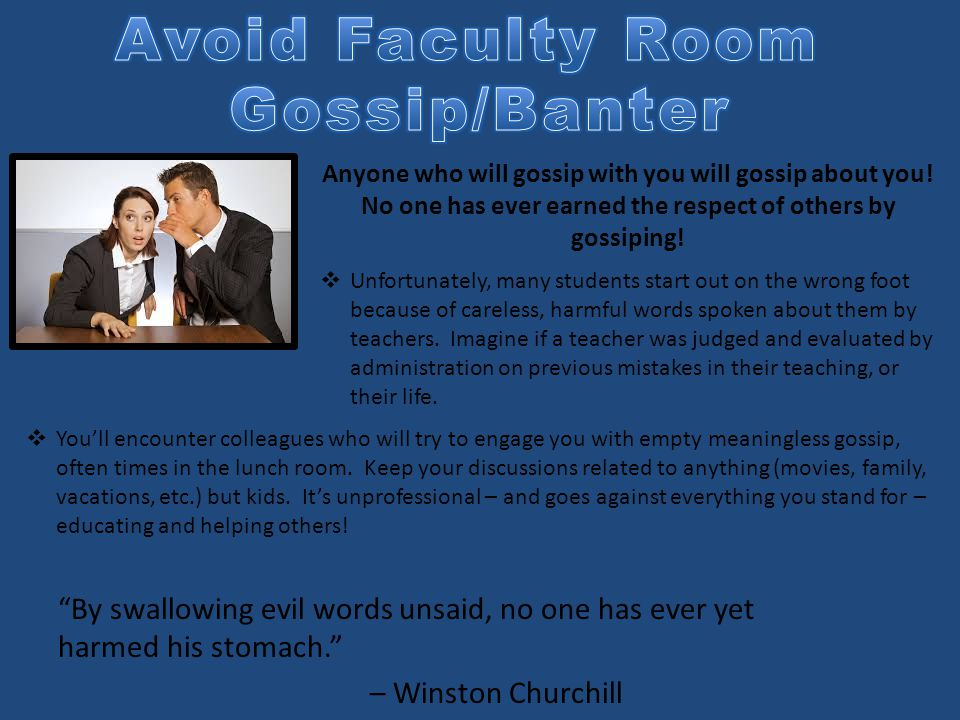 """""""By swallowing evil words unsaid, no one has ever yet harmed his stomach."""" – Winston Churchill Anyone who will gossip with you will gossip about you!"""