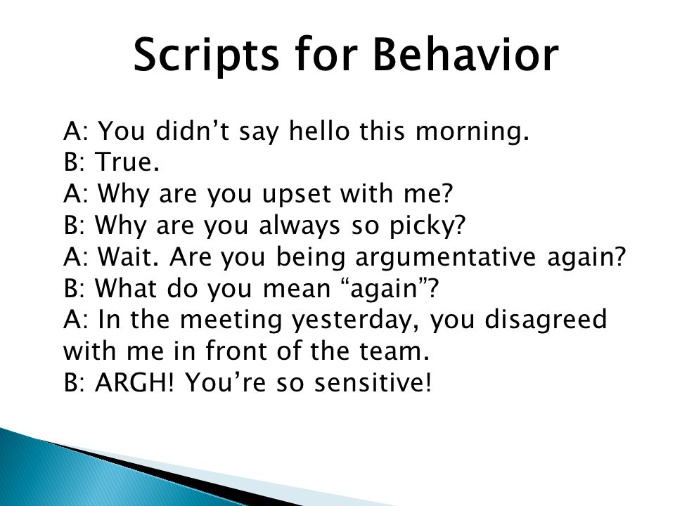 Scripts for Behavior A: You didn't say hello this morning.
