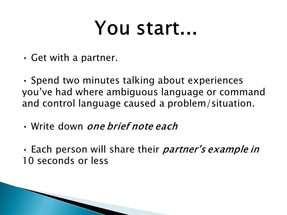 You start... Get with a partner.