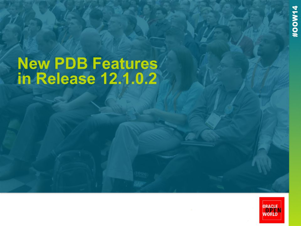 New PDB Features in Release 12.1.0.2