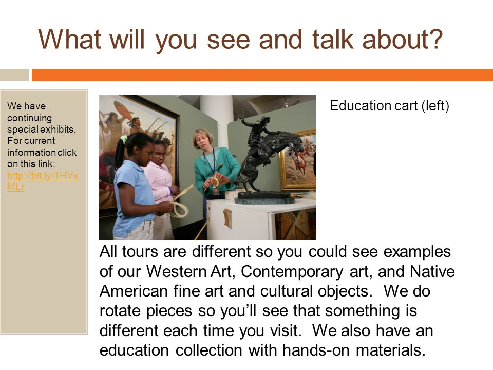 What will you see and talk about. We have continuing special exhibits.