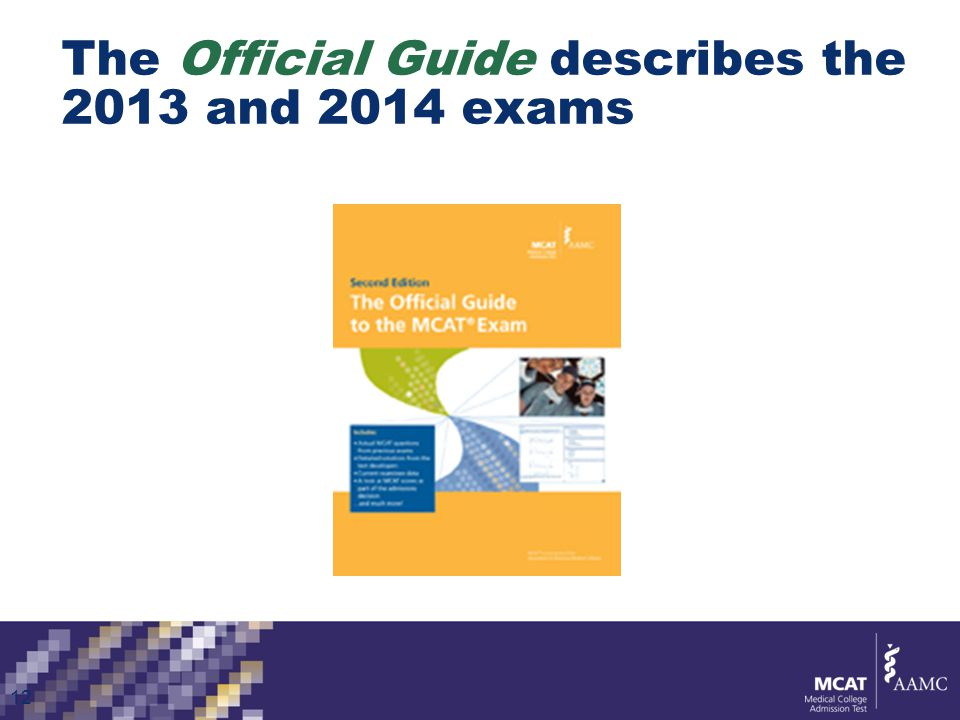 The Official Guide describes the 2013 and 2014 exams 12