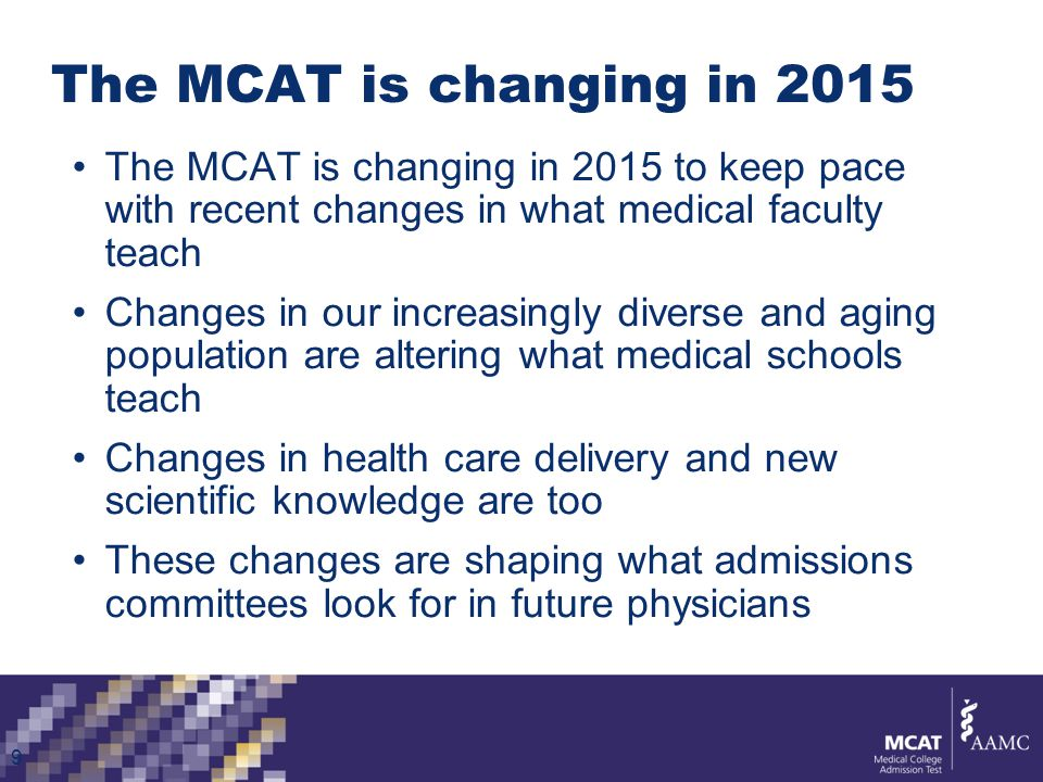 If you're testing in 2013 or 2014 New Trial Section 20 You'll also get a chance to preview content medical schools find important.