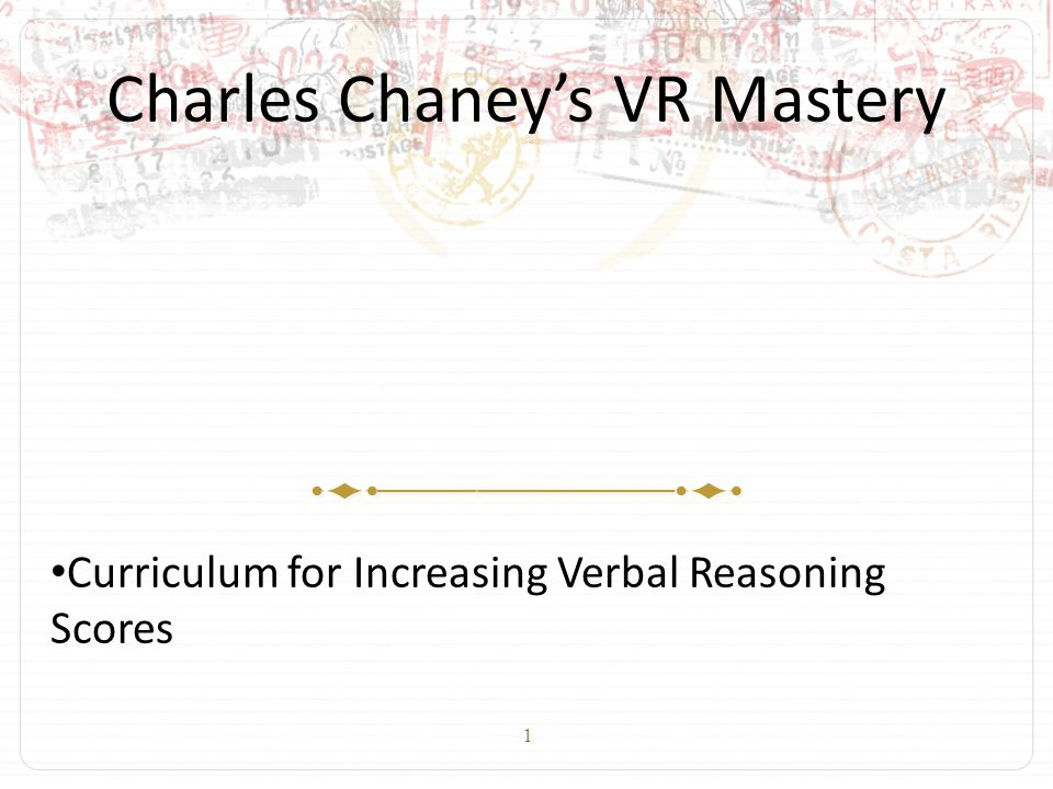 1 Charles Chaney's VR Mastery Curriculum for Increasing Verbal Reasoning Scores