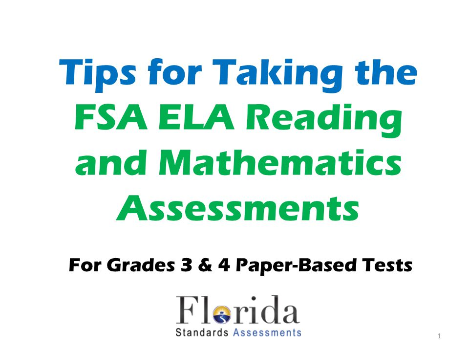 It's almost time to take the FSA ELA Reading and Mathematics tests.