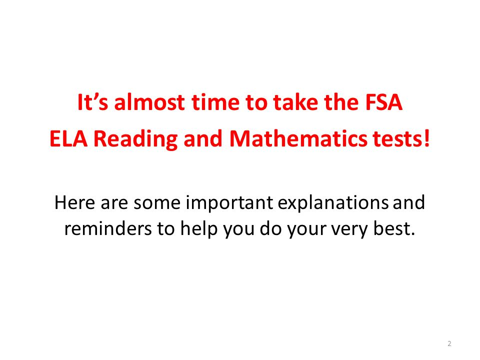These are types of items you may see on your FSA Mathematics test… Multiselect Items For these items, choose more than one correct answer from the answer choices, and fill in the bubbles for more than one correct answer.