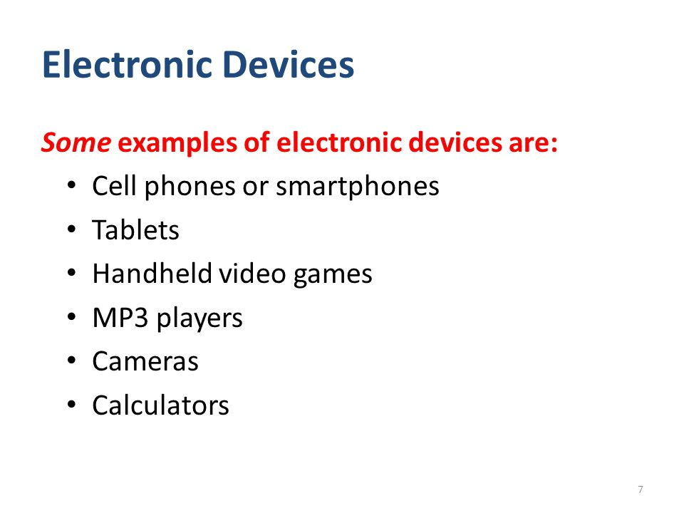 Electronic Devices All electronic devices must be turned off before the test.