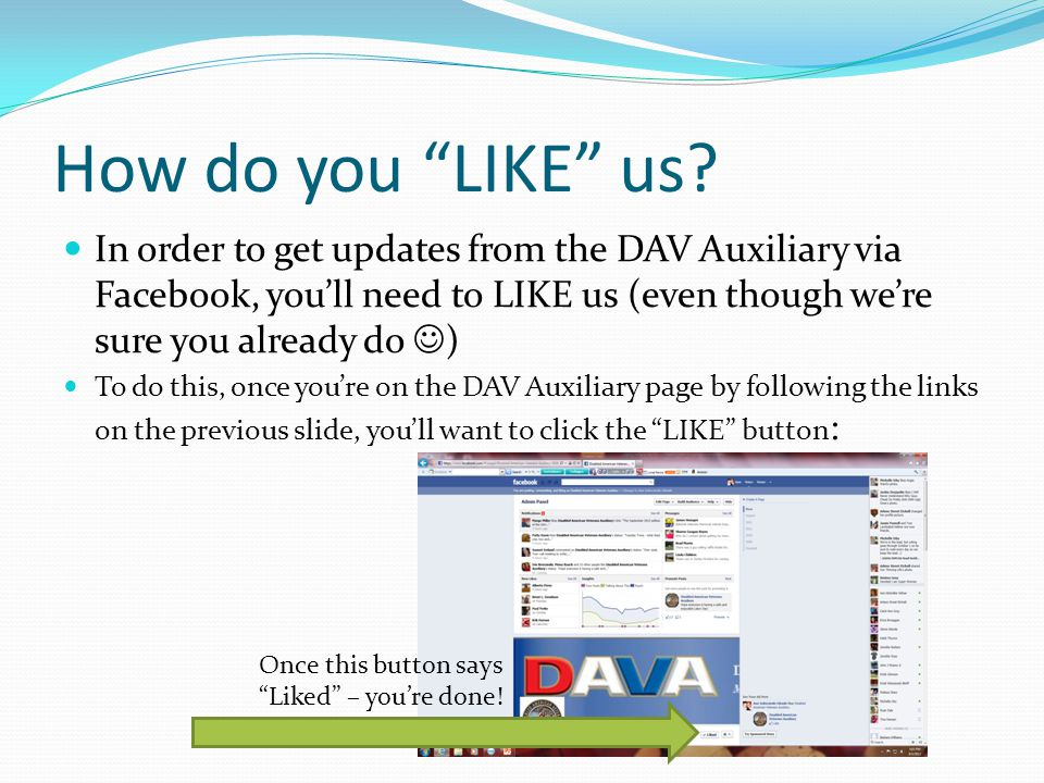 """How do you """"LIKE"""" us? In order to get updates from the DAV Auxiliary via Facebook, you'll need to LIKE us (even though we're sure you already do ) To"""