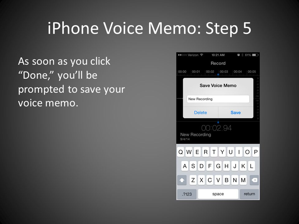 iPhone Voice Memo: Step 5 As soon as you click Done, you'll be prompted to save your voice memo.