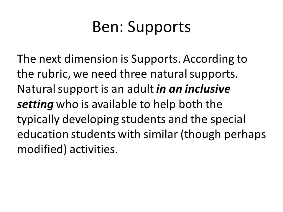 Ben: Supports The next dimension is Supports.