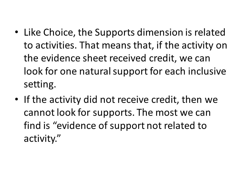 Like Choice, the Supports dimension is related to activities.