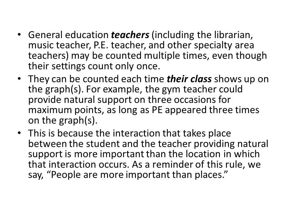 General education teachers (including the librarian, music teacher, P.E.