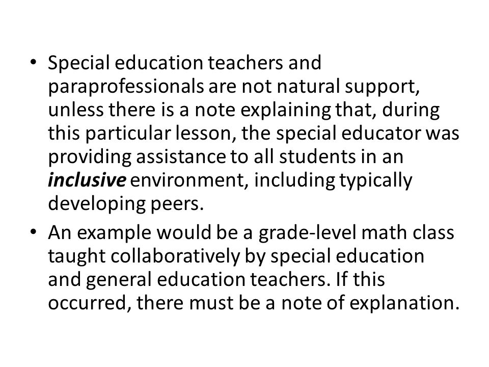 Special education teachers and paraprofessionals are not natural support, unless there is a note explaining that, during this particular lesson, the special educator was providing assistance to all students in an inclusive environment, including typically developing peers.
