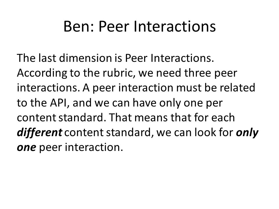 Ben: Peer Interactions The last dimension is Peer Interactions.
