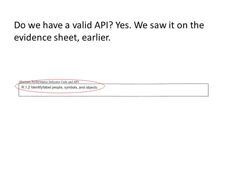 Do we have a valid API Yes. We saw it on the evidence sheet, earlier.