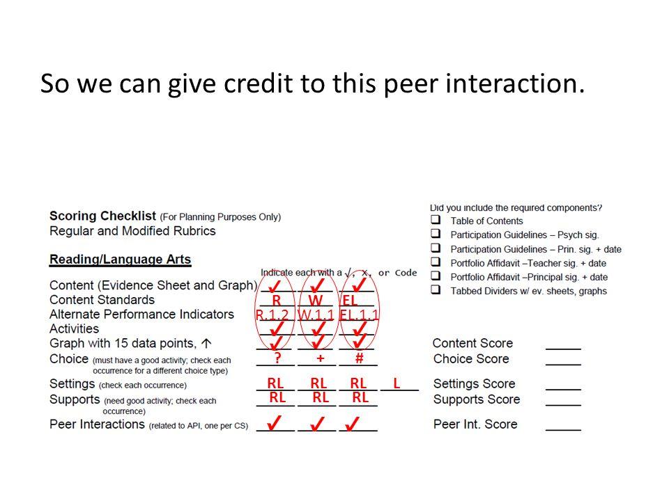 So we can give credit to this peer interaction. R W EL R.1.2 W.1.1 EL.1.1 + # RL RL RL L RL RL RL