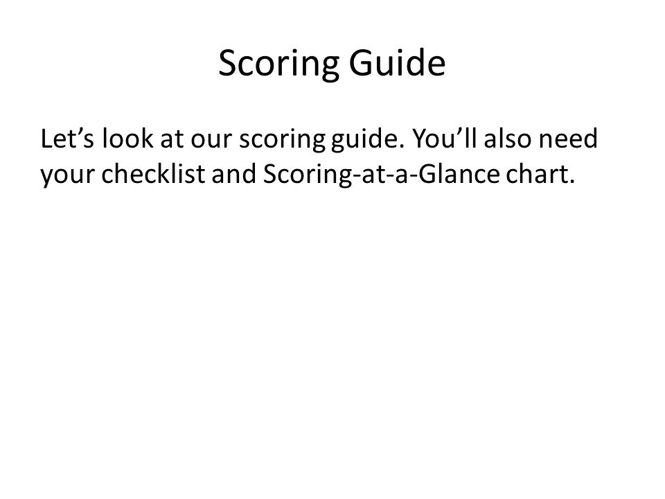 Scoring Guide Let's look at our scoring guide.