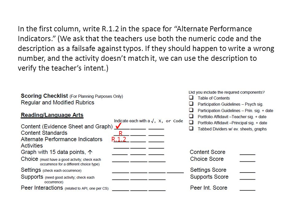In the first column, write R.1.2 in the space for Alternate Performance Indicators. (We ask that the teachers use both the numeric code and the description as a failsafe against typos.