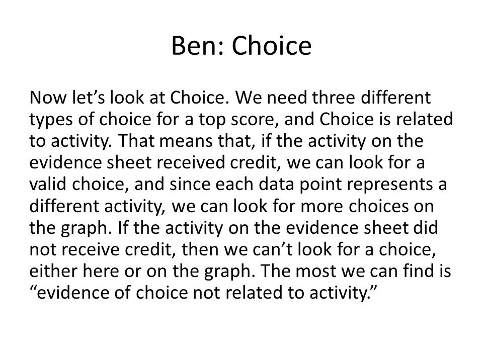 Ben: Choice Now let's look at Choice.