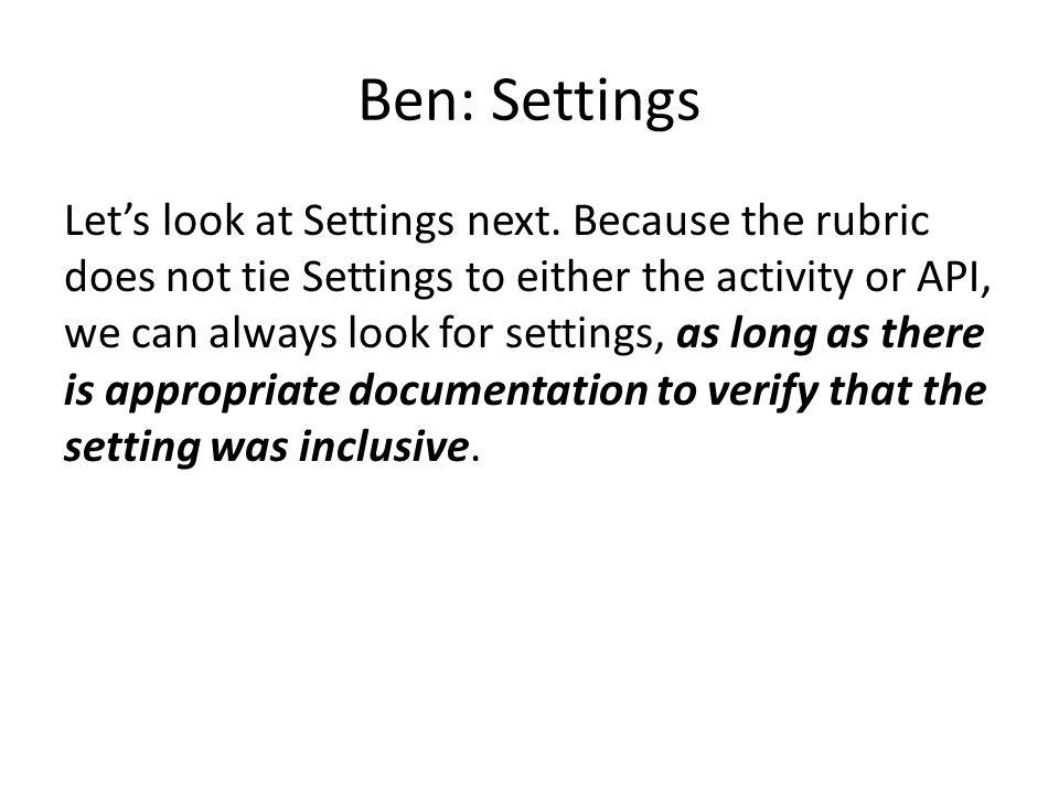Ben: Settings Let's look at Settings next.