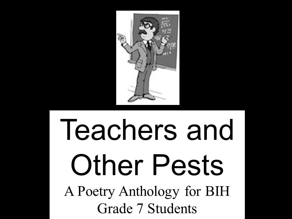 Teachers and Other Pests A Poetry Anthology for BIH Grade 7 Students