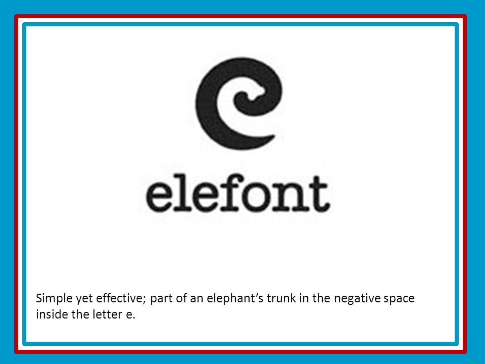 Simple yet effective; part of an elephant's trunk in the negative space inside the letter e.