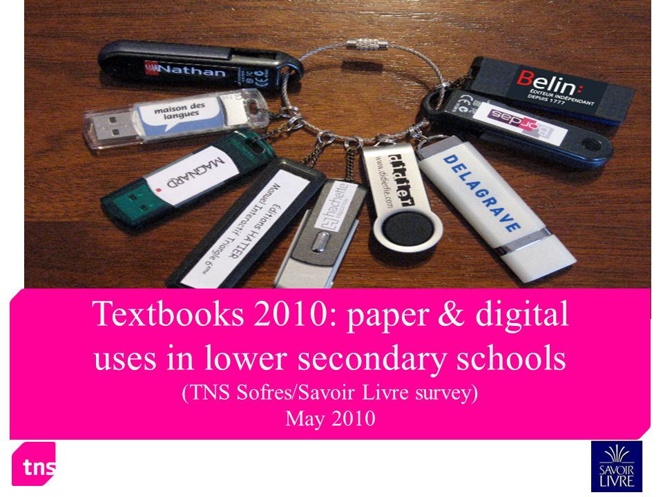 Textbooks 2010: paper & digital uses in lower secondary schools (TNS Sofres/Savoir Livre survey) May 2010
