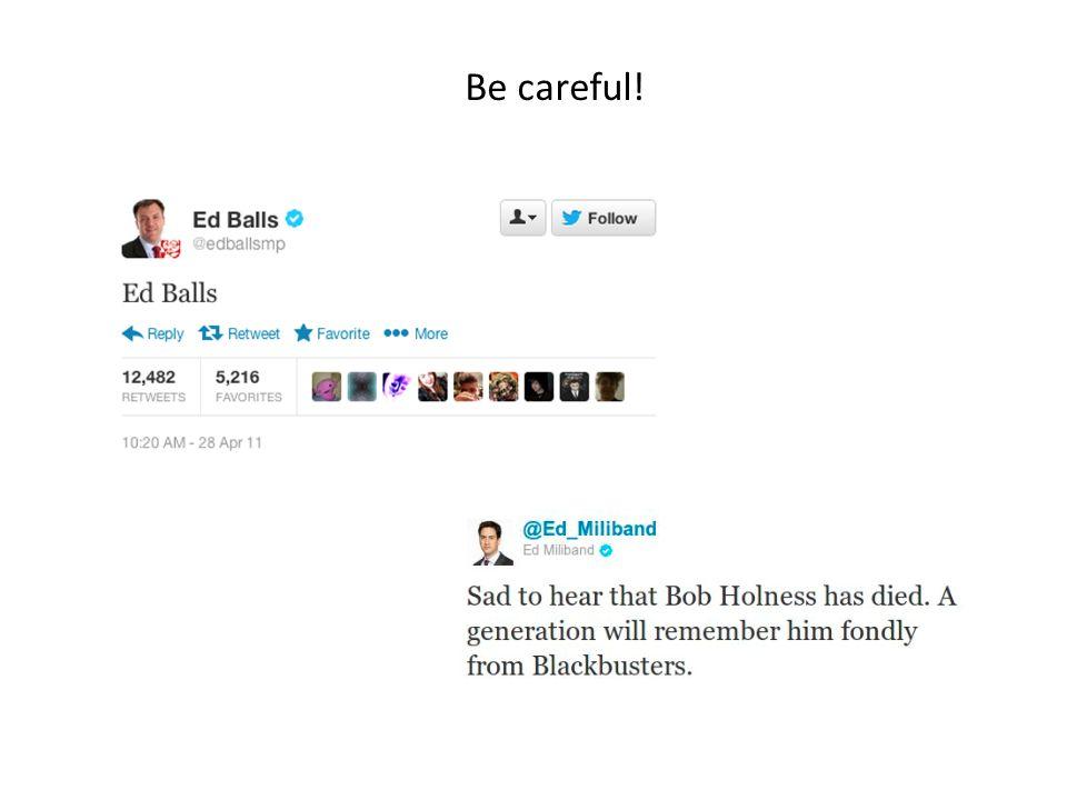 Be careful!