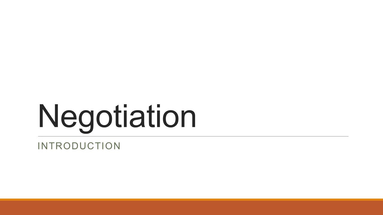 Negotiation INTRODUCTION