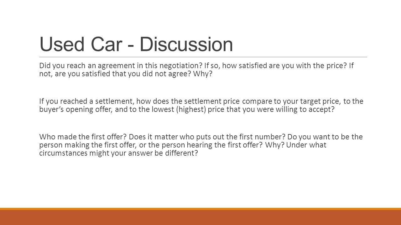 Who made the first offer? ◦Buyer or seller What was the first offer? Final price of the car?
