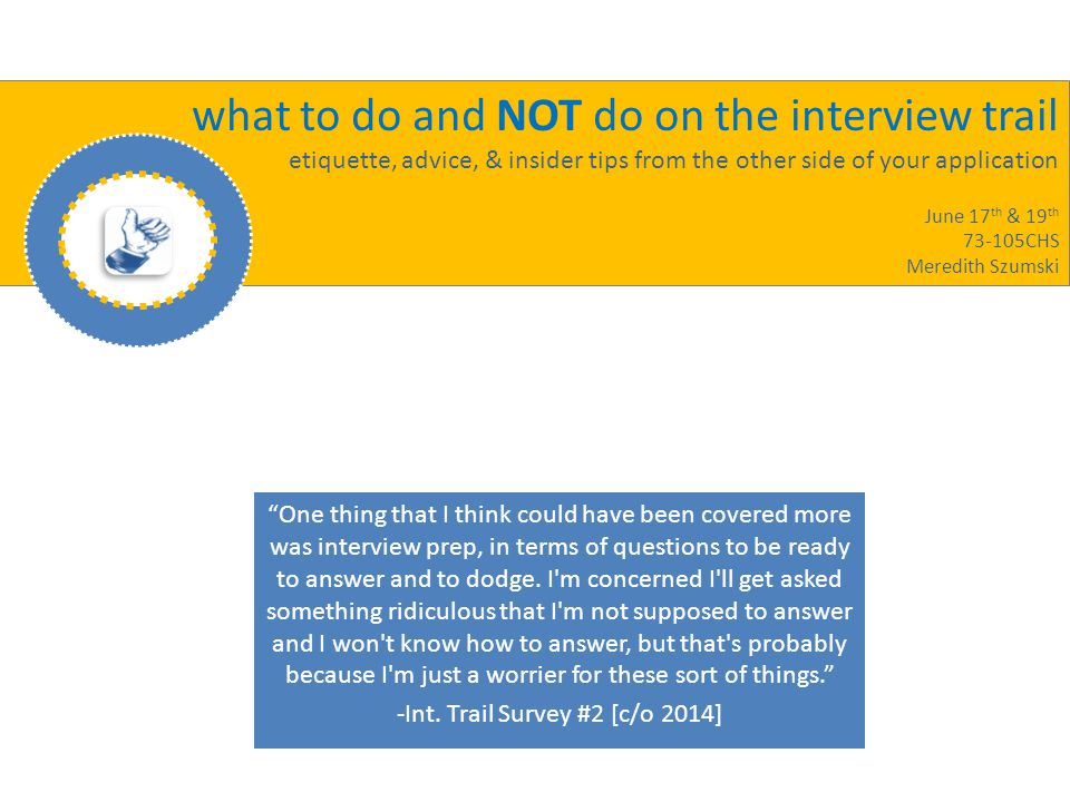 Interview Questions & Tips After PD introduced himself, immediately asked so do you have any questions.