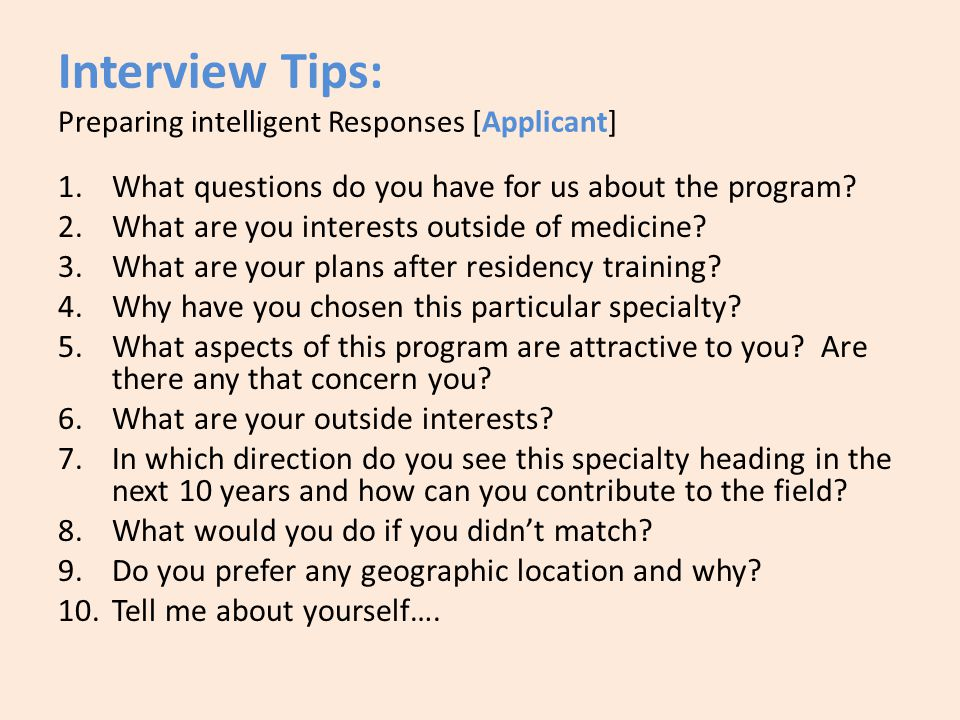 Interview Tips: Preparing intelligent Responses [Applicant] 1.What questions do you have for us about the program.