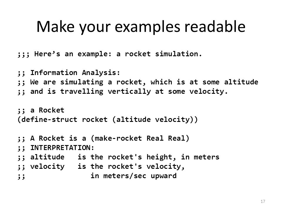 Make your examples readable ;;; Here's an example: a rocket simulation.
