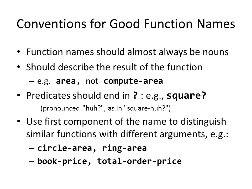 Conventions for Good Names In Racket, - and ? are legal characters that may occur in names.