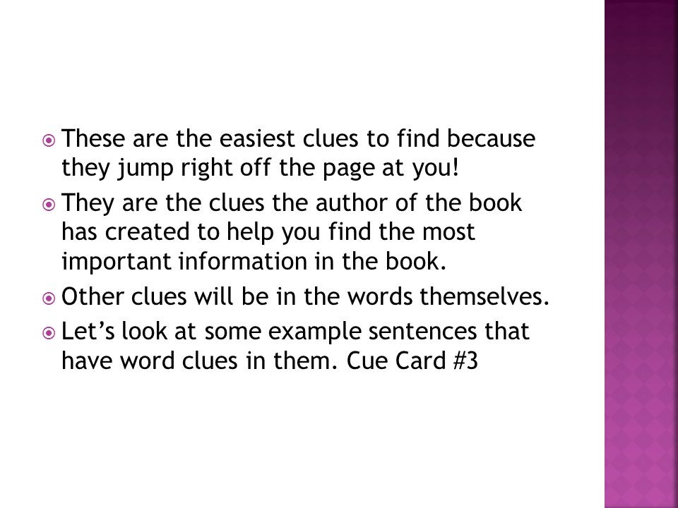 These are the easiest clues to find because they jump right off the page at you.