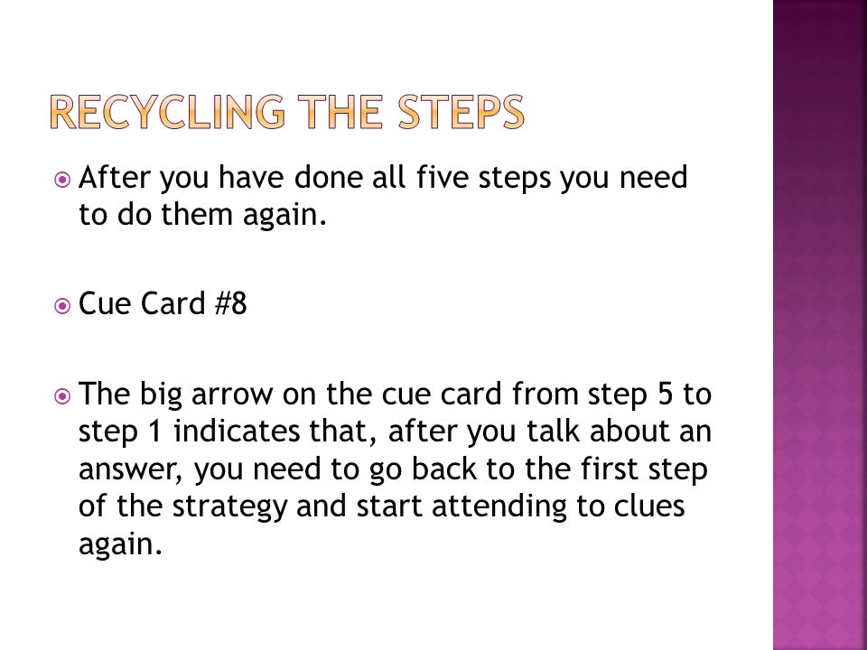  After you have done all five steps you need to do them again.