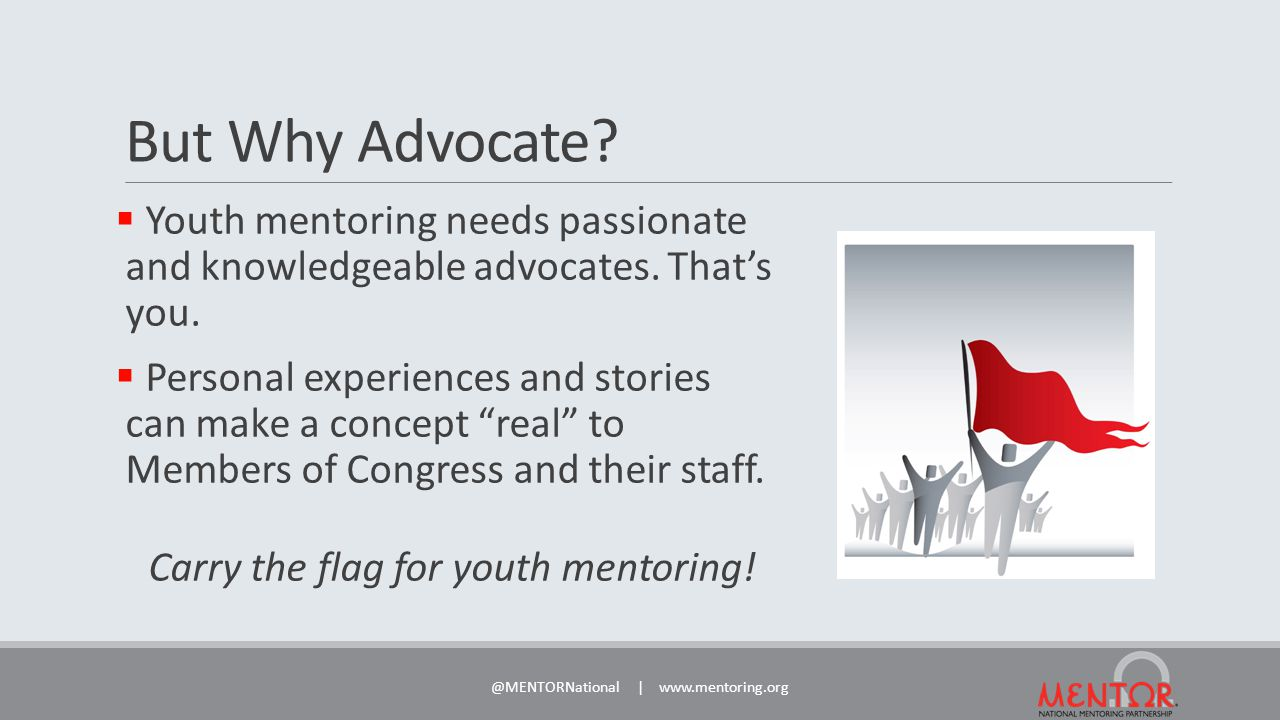 But Why Advocate.  Youth mentoring needs passionate and knowledgeable advocates.